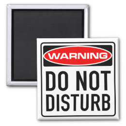 Do Not Disturb Funny Warning Road Sign Magnet