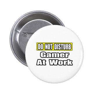 Do Not Disturb...Game At Work 2 Inch Round Button