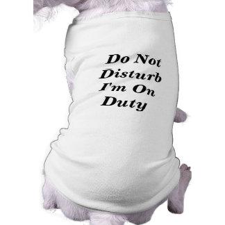 Do Not Disturb I'm On Duty Tee