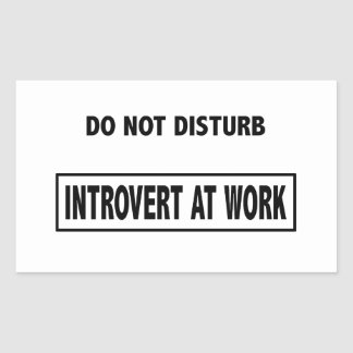 Do Not Disturb - Introver At Work stickers