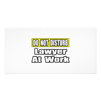 Do Not Disturb...Lawyer At Work Photo Card