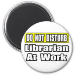 Do Not Disturb...Librarian at Work Magnets
