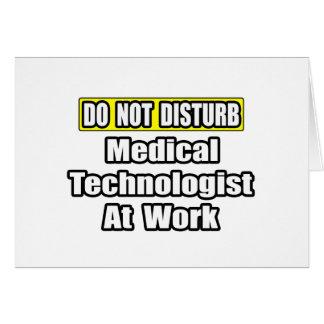 Do Not Disturb...Medical Technologist at Work Card