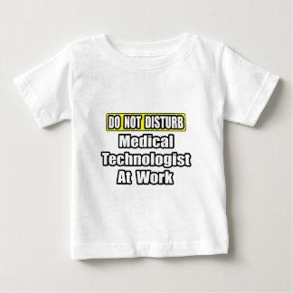 Do Not Disturb...Medical Technologist at Work T-shirt