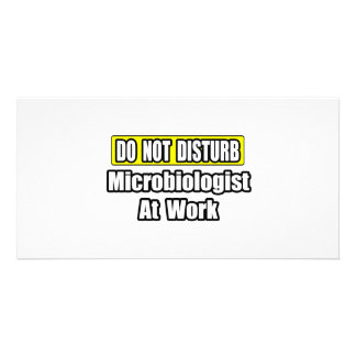 Do Not Disturb...Microbiologist At Work Customized Photo Card