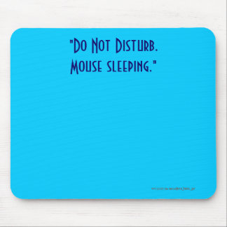 """Do Not Disturb. Mouse Sleeping."" Mouse Pad"
