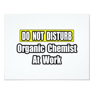 Do Not Disturb...Organic Chemist At Work 4.25x5.5 Paper Invitation Card