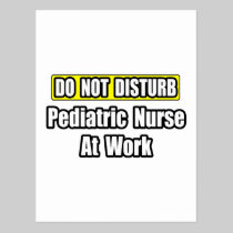 Do Not Disturb...Pediatric Nurse at Work Post Card