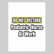 Do Not Disturb...Pediatric Nurse at Work Postcard