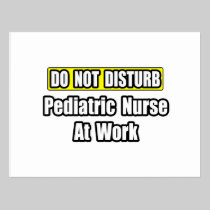 Do Not Disturb...Pediatric Nurse at Work Postcard