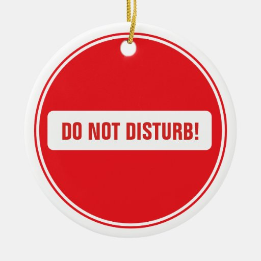 DO NOT DISTURB! Personalized Christmas Ornament