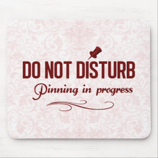 Do not disturb. Pinning in progress Mouse Pad