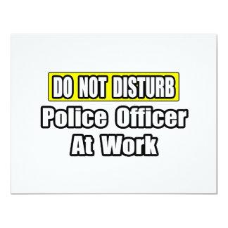 Do Not Disturb...Police Officer At Work Custom Invitation