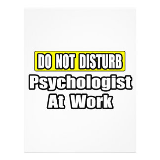 "Do Not Disturb...Psychologist At Work 8.5"" X 11"" Flyer"