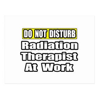 Do Not Disturb...Radiation Therapist at Work Postcard