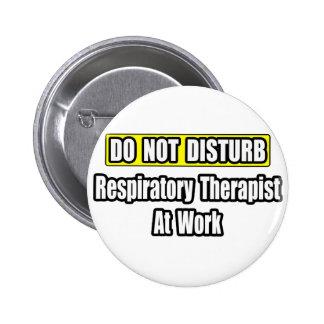 Do Not Disturb...Respiratory Therapist At Work Button
