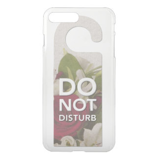 Do Not Disturb Roses and Lilly Bouquet Saying iPhone 8 Plus/7 Plus Case