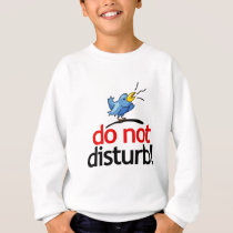 Do not disturb sweatshirt