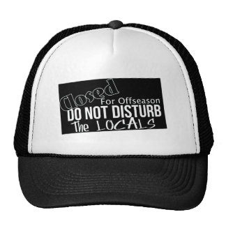 Do not disturb the locals trucker hat
