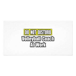 Do Not Disturb...Volleyball Coach At Work Custom Photo Card
