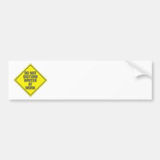 Do Not Disturb Writer At Work Bumper Sticker