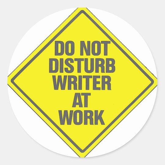 Do Not Disturb Writer At Work Classic Round Sticker