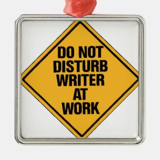 Do not Disturb writer at work Metal Ornament
