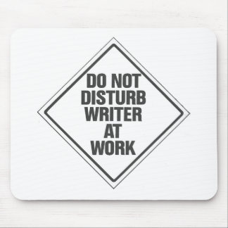 Do Not disturb Writer At Work Mouse Pad