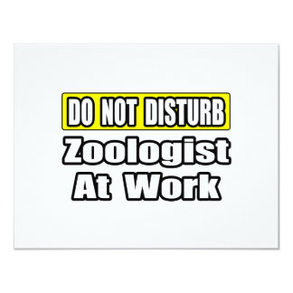 Do Not Disturb...Zoologist At Work 4.25x5.5 Paper Invitation Card