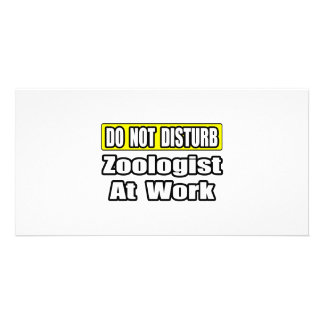 Do Not Disturb...Zoologist At Work Picture Card