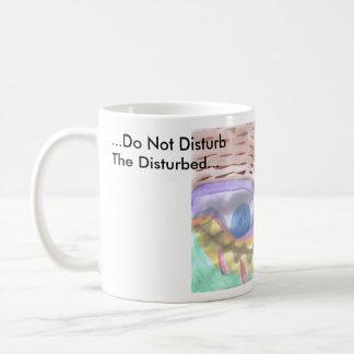 ...Do Not DisturbThe Disturbed..., Coffee Mug