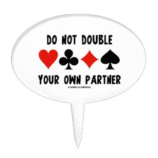Do Not Double Your Own Partner (Four Card Suits)