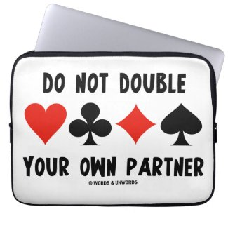 Do Not Double Your Own Partner (Four Card Suits) Laptop Sleeve
