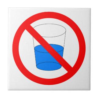 Do Not Drink Water Sign Ceramic Tile