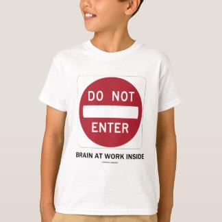 Do Not Enter Brain At Work Inside (Sign Humor) T-Shirt