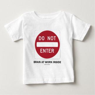 Do Not Enter Brain At Work Inside (Sign Humor) Tee Shirt