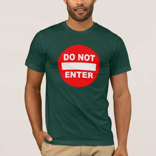 Do Not Enter / Come In shirt - choose style, color
