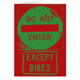 Do Not Enter Except Bikes Card