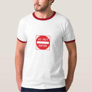 Do Not Enter road sign T-Shirt