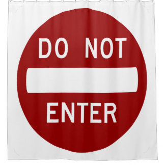 Do Not Enter - Warning Sign Shower Curtain