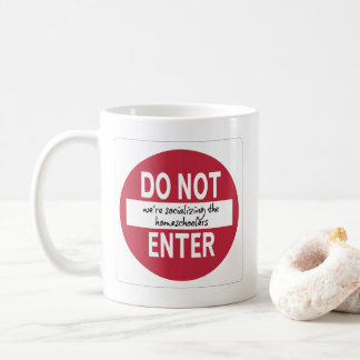 DO NOT ENTER (We're Socializing...) Mugs