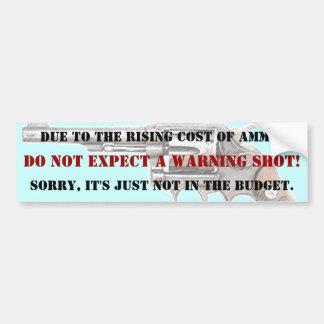 DO NOT EXPECT A WARNING SHOT!  BUMPER STICKER CAR BUMPER STICKER