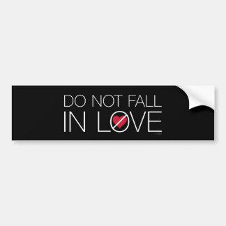 Do Not Fall In Love bumper sticker Car Bumper Sticker