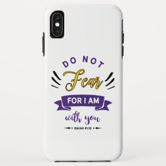 Do Not Fear iPhone XS Max Case