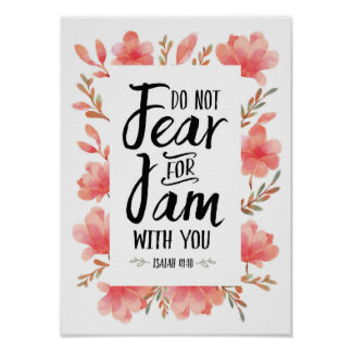 Do Not Fear for I Am With You Art Print