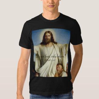 """""""Do Not Fear, Only Believe"""" Custom Shirt"""
