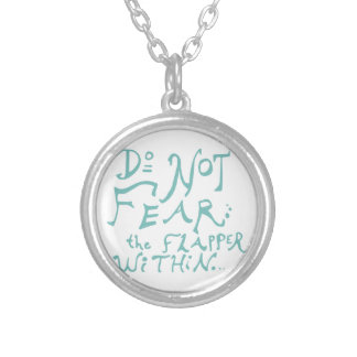 Do Not Fear the Flapper Within Round Pendant Necklace