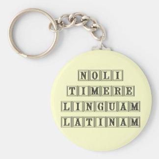 Do not fear the Latin Language (Latin) Key Chains