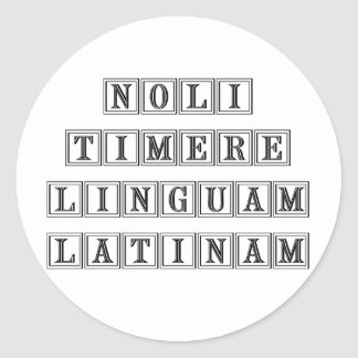 Do not fear the Latin Language (Latin) Round Stickers