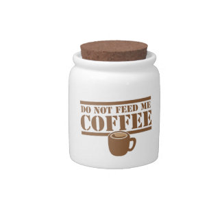 Do not feed me COFFEE!!! Candy Jar